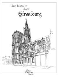 Anne Calife et Lolo Wagner - Une histoire avec Strasbourg - Cathédrale.