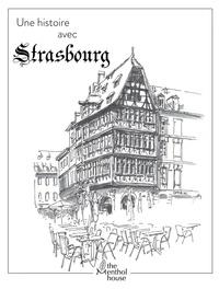 Anne Calife et Lolo Wagner - Une histoire avec Strasbourg - Maison Kammerzell.