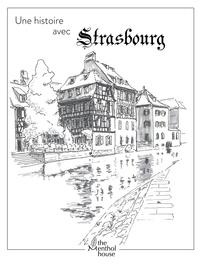 Anne Calife et Lolo Wagner - Une histoire avec Strasbourg - La Petite France.