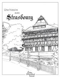 Anne Calife et Lolo Wagner - Une histoire avec Strasbourg - Maison des Tanneurs.