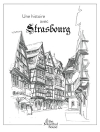 Anne Calife et Lolo Wagner - Une histoire avec Strasbourg - Rue du Bain aux Plantes.