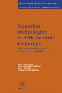 Anne Cammilleri-Subrenat et Rémy Prouvèze - Nouvelles technologies et défis du droit en Europe - L'imagerie active au service de la sécurité globale.