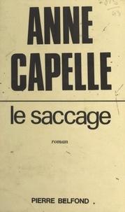 Anne Capelle - Le saccage.