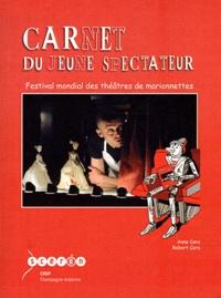 Anne Cara et Robert Cara - Carnet du jeune spectateur - Festival mondial des théâtres de marionnettes Charleville-Mézières.