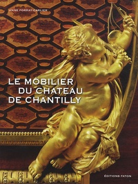 Anne Carlier - Le Mobilier de Chantilly.