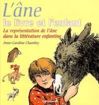 Anne-Caroline Chambry - L'âne, le livre et l'enfant - La représentation de l'âne dans la littérature enfantine.
