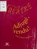 Anne-Caroline d' Arnaudy - Adjugé, vendu !.