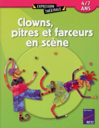 Anne-Caroline d' Arnaudy et Emilie Cajol - Clowns, pitres et farceurs en scène - 4/7 ans.