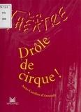 Anne-Caroline d' Arnaudy - Drôle de cirque !.