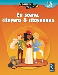 Anne-Caroline d' Arnaudy et Sylvie Blanc-Dupin - En scène, citoyens et citoyennes.