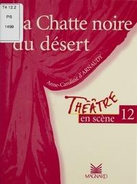 Anne-Caroline d' Arnaudy - La chatte noire du désert.