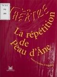 """Anne-Caroline d' Arnaudy - La répétition de """"Peau d'Âne""""."""