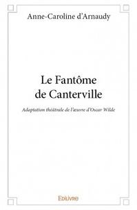 Anne-Caroline d' Arnaudy - Le fantôme de Canterville.