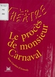 Anne-Caroline d' Arnaudy - Le procès de monsieur Carnaval.