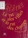 Anne-Caroline d' Arnaudy - Le rat des villes et le rat des champs.