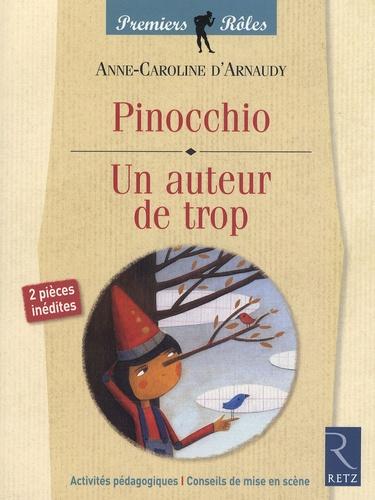 Anne-Caroline d' Arnaudy - Pinocchio / Un auteur de trop.