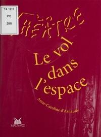Anne-Caroline d' Arnaudy - Vol dans l'espace.