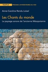 Téléchargez des ebooks pdf gratuits sans inscription Les chants du monde  - Le paysage sonore de l'ancienne Mésopotamie  9782810708734