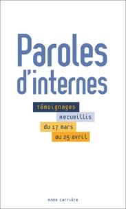 Anne Carrière - Paroles d'internes - Témoignages recueillis du 17 mars au 25 avril 2020.