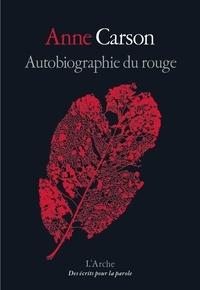Anne Carson - Autobiographie du rouge.