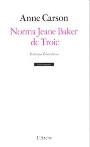 Anne Carson - Norma Jeane Baker de Troie.