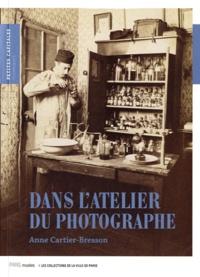 Anne Cartier-Bresson - Dans l'atelier du photographe - La photographie mise en scène (1839-2006).