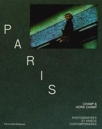 Anne Cartier-Bresson et Claire Berger-Vachon - Paris, champ & hors champ - Photographies et vidéos contemporaines.