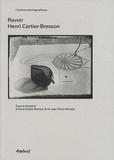 Anne Cartier-Bresson et Jean-Pierre Montier - Revoir Henri Cartier-Bresson.