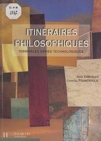 Anne Carvallo et Chantal Pouméroulie - Itinéraires philosophiques - Terminales, séries technologiques.