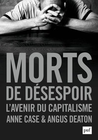 Anne Case - Morts de désespoir - L'avenir du capitalisme.