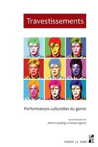 Anne Castaing et Fanny Lignon - Travestissements - Performances culturelles du genre.
