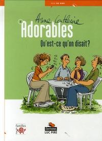 Anne-Catherine - Adorables Tome 3 : Qu'est-ce qu'on disait ?.
