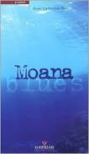 Anne-Catherine Blanc - Moana blues.
