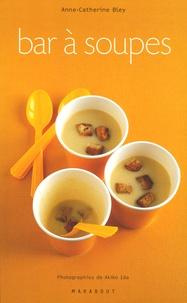 Anne-Catherine Bley - Bar à soupes.