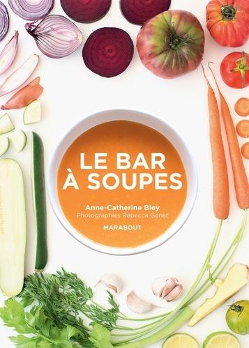 Anne-Catherine Bley - Le bar à soupes.