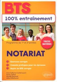 Anne-Catherine Crochet et Xavier Cadoret - Notariat BTS - Programme de 1re et 2e années, toutes matières.