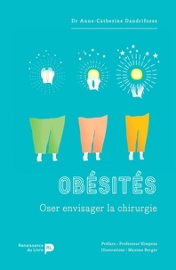 Obésités- Oser envisager la chirurgie - Anne-catherine Dandrifosse |