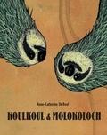 Anne-Catherine De Boel - Koulkoul & Molokoloch.