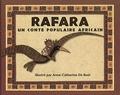 Anne-Catherine De Boel - Rafara - Un conte populaire africain.