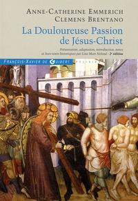 Anne-Catherine Emmerich - Douloureuse passion de Jésus-Christ.