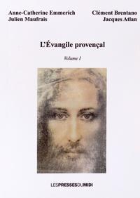 L'Evangile provençal- Volume 1 - Anne-Catherine Emmerich |