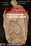 Anne-Catherine Emmerich et Clemens Brentano - La vie de la Sainte Vierge - D'après les méditations d'Anne-Catherine Emmerich.
