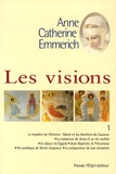 Anne-Catherine Emmerich - Les visions - Tome 1.
