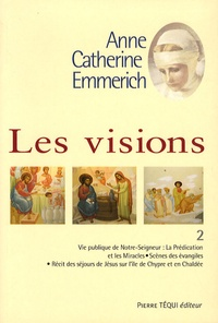 Les visions- Tome 2 - Anne-Catherine Emmerich |