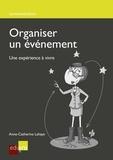 Anne-Catherine Lahaye - Organiser un événement - Une expérience à vivre.