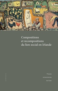 Anne-Catherine Lobo - Compositions et recompositions du lien social en Irlande.