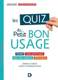 Anne-Catherine Simon et Cédrick Fairon - Les quiz du petit bon usage - Testez votre grammaire dans des citations d'écrivains.