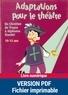 Anne-Catherine Vivet et  Collectif - Adaptations pour le théâtre, de Chrétien de Troyes à Alphonse Daudet - 10-15 ans.