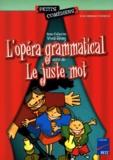 Anne-Catherine Vivet-Rémy - L'opéra grammatical. suivi de Le juste mot.