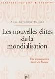 Anne-Catherine Wagner - Les nouvelles élites de la mondialisation - Une immigration dorée en France.